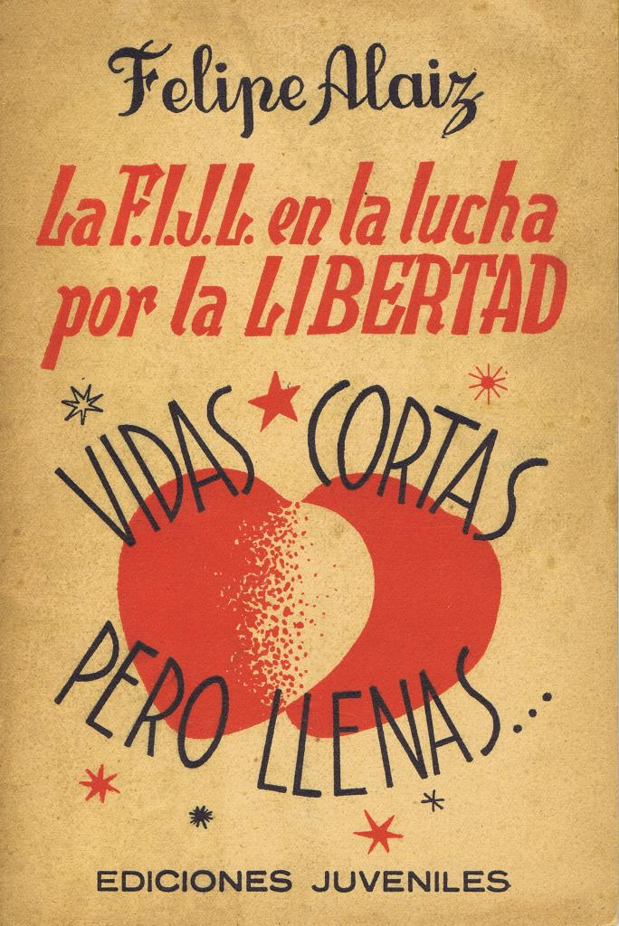 La F.I.J.L. en la lucha por la libertad : vidas cortas pero llenas ...
