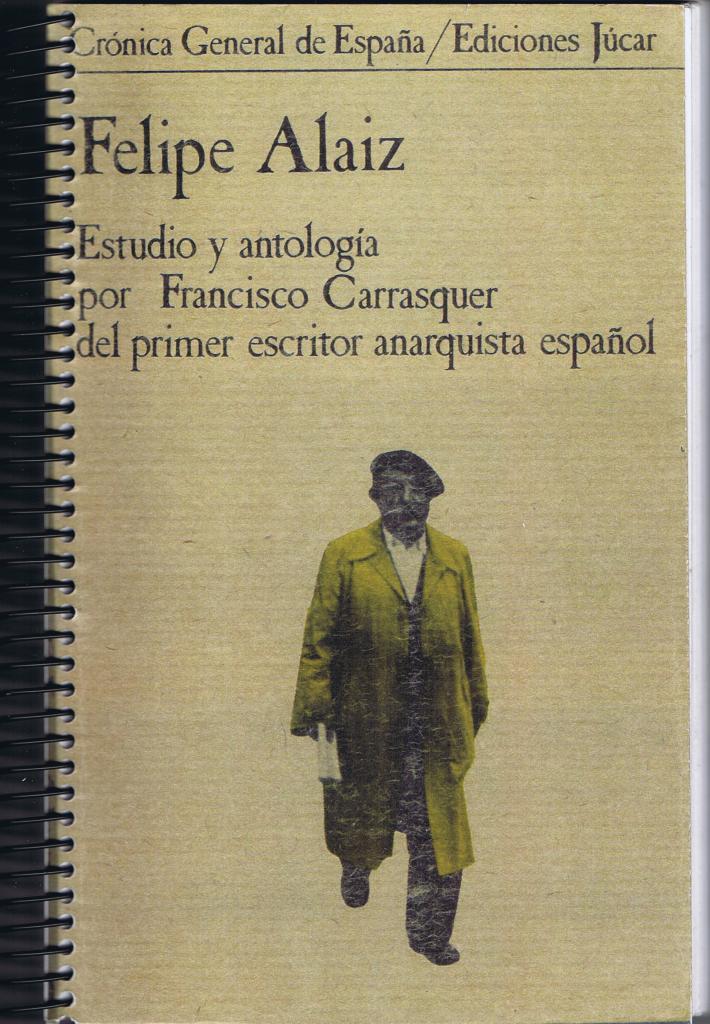Felipe Alaiz : Estudio y antología por Francisco Carrasquer ...