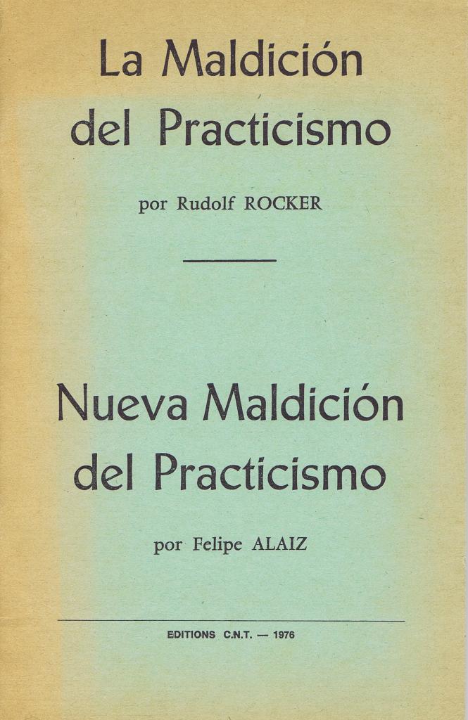 Nueva maldición del practicismo.
